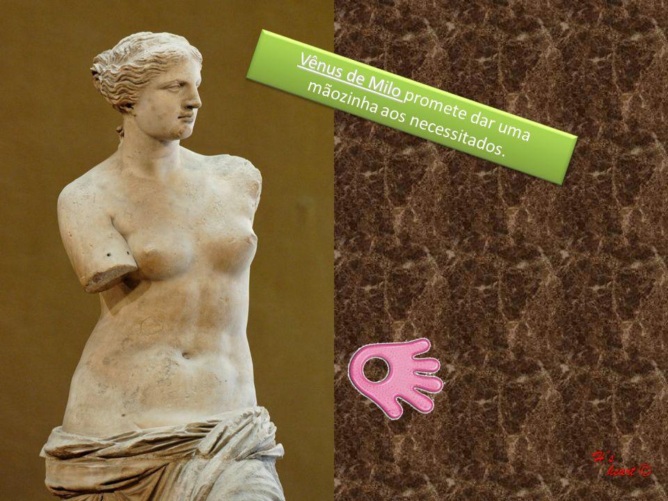 Vênus de Milo Vênus de Milo promete dar uma mãozinha aos necessitados. Hs heart © heart ©