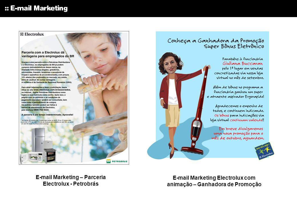 E-mail Marketing – Parceria Electrolux - Petrobrás E-mail Marketing Electrolux com animação – Ganhadora de Promoção