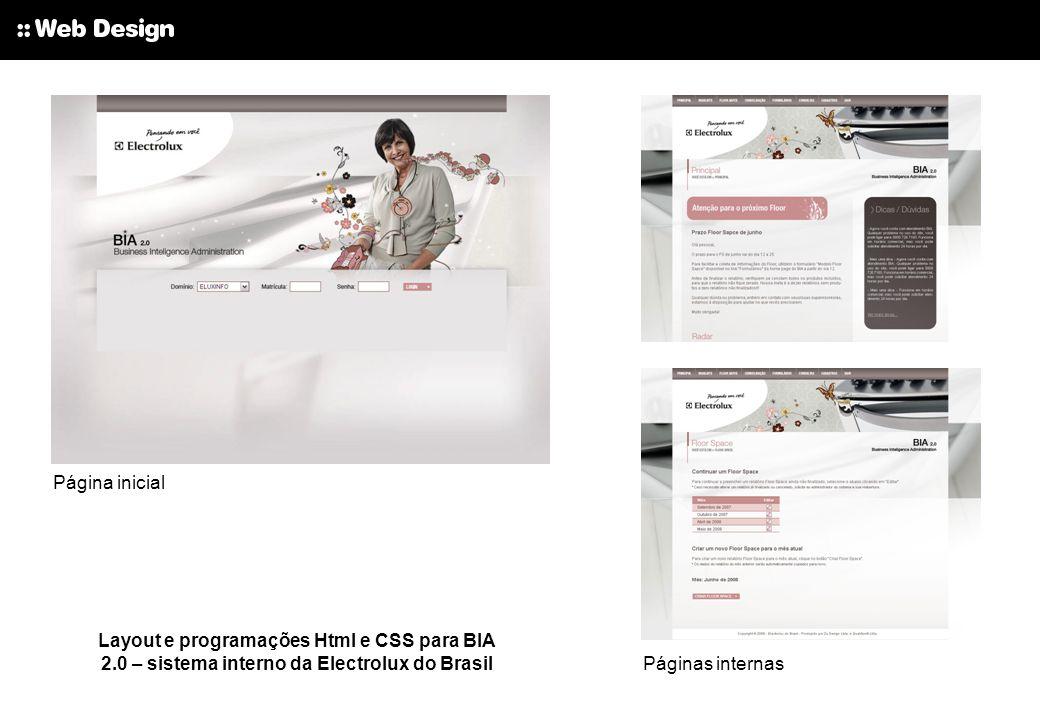 Página inicial Layout e programações Html e CSS para BIA 2.0 – sistema interno da Electrolux do Brasil Páginas internas