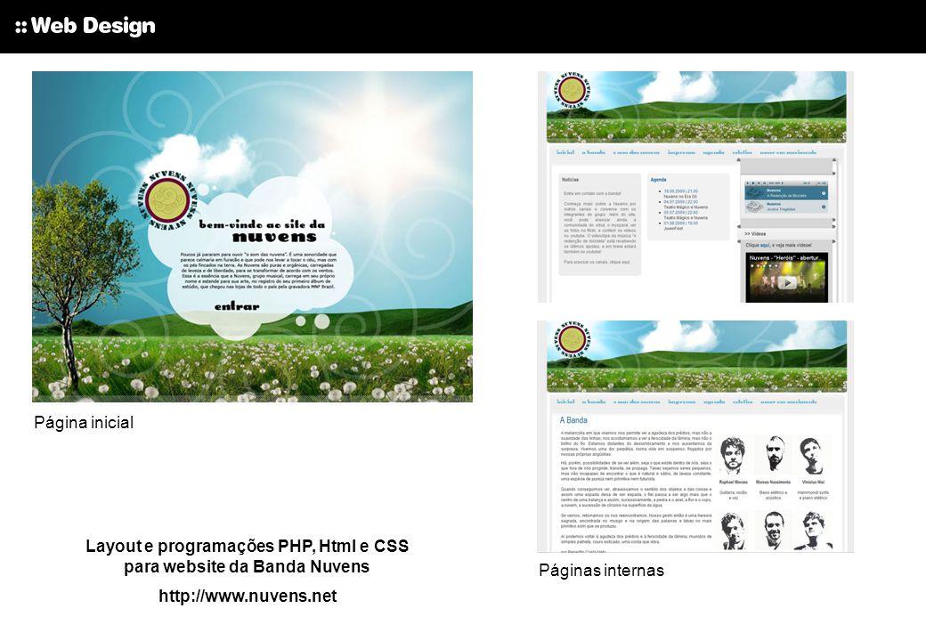 Página inicial Layout e programações PHP, Html e CSS para website da Banda Nuvens http://www.nuvens.net Páginas internas