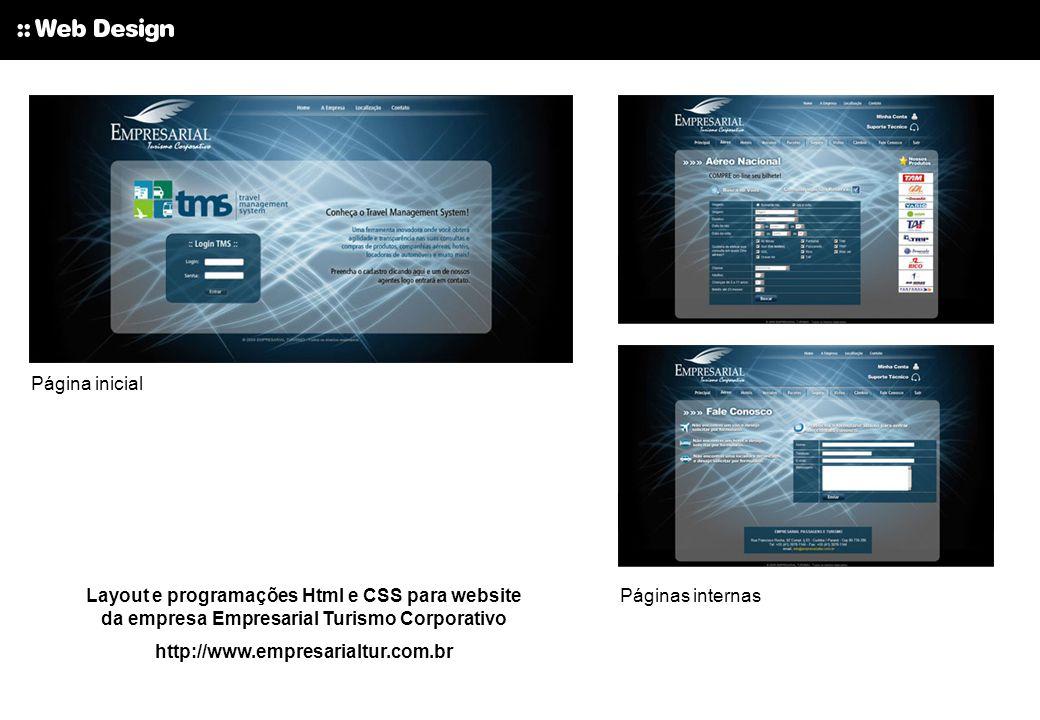 Layout e programações Html e CSS para website da empresa Empresarial Turismo Corporativo http://www.empresarialtur.com.br Páginas internas Página inic