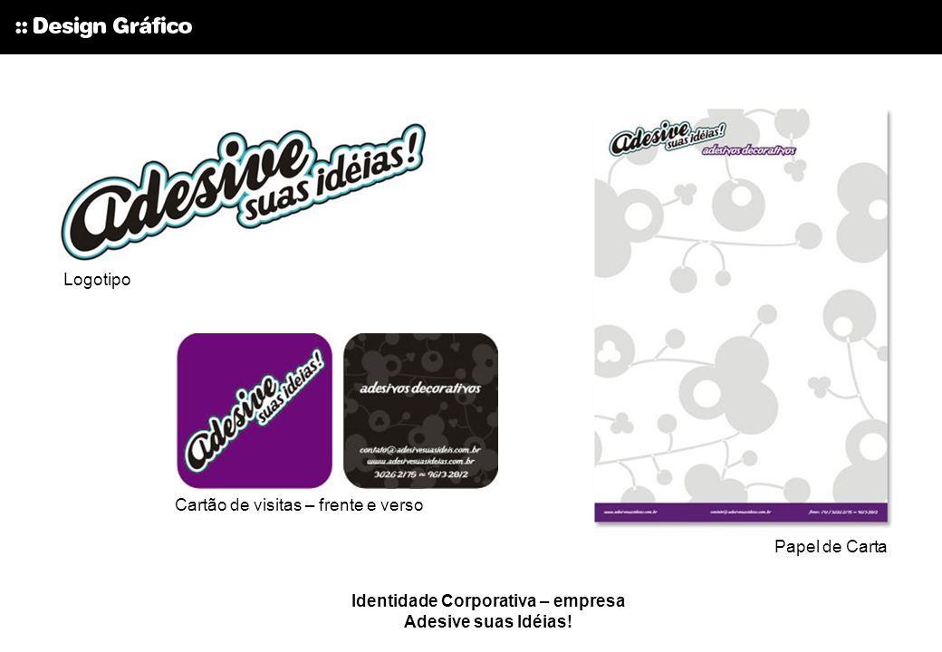 Identidade Corporativa – empresa Adesive suas Idéias! Logotipo Cartão de visitas – frente e verso Papel de Carta