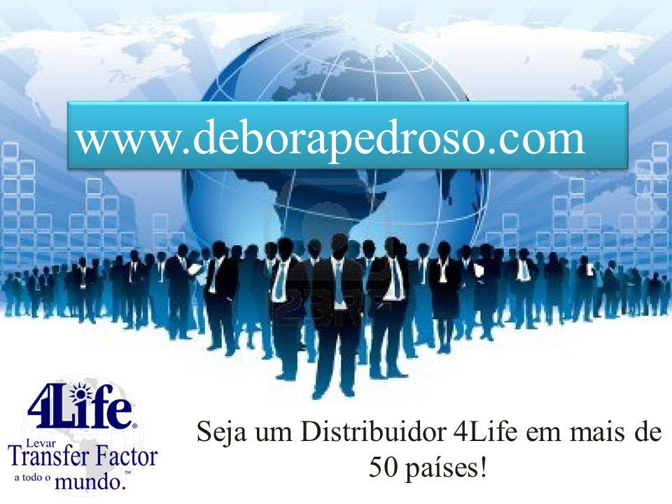 Seja um Distribuidor 4Life em mais de 50 países! www.deborapedroso.com