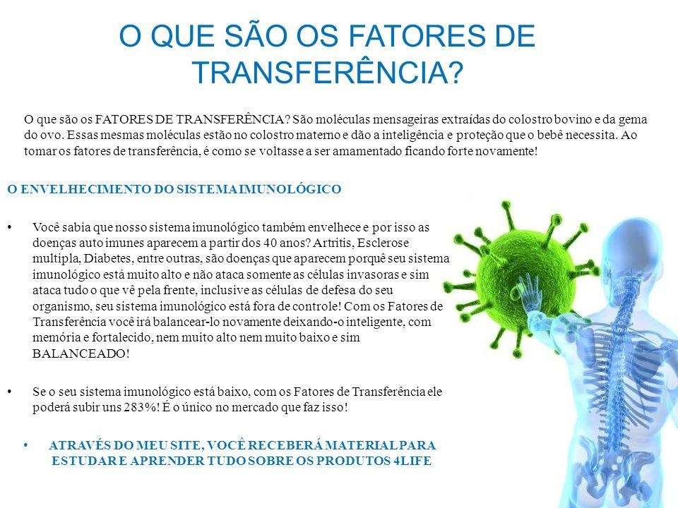 O QUE SÃO OS FATORES DE TRANSFERÊNCIA? O ENVELHECIMENTO DO SISTEMA IMUNOLÓGICO Você sabia que nosso sistema imunológico também envelhece e por isso as