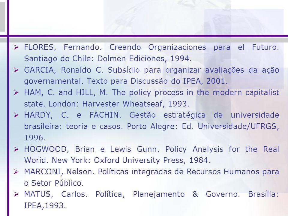 FLORES, Fernando. Creando Organizaciones para el Futuro. Santiago do Chile: Dolmen Ediciones, 1994. GARCIA, Ronaldo C. Subsídio para organizar avaliaç