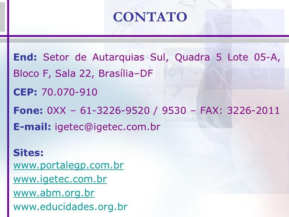 CONTATO End: Setor de Autarquias Sul, Quadra 5 Lote 05-A, Bloco F, Sala 22, Brasília–DF CEP: 70.070-910 Fone: 0XX – 61-3226-9520 / 9530 – FAX: 3226-20