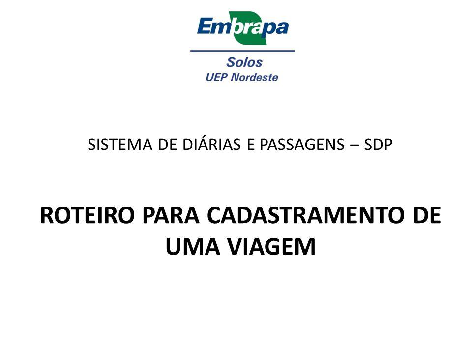 SISTEMA DE DIÁRIAS E PASSAGENS – SDP ROTEIRO PARA CADASTRAMENTO DE UMA VIAGEM