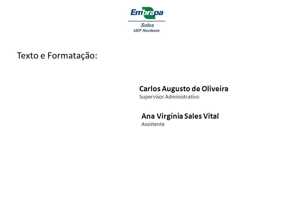 Texto e Formatação: Carlos Augusto de Oliveira Supervisor Administrativo Ana Virgínia Sales Vital Assistente