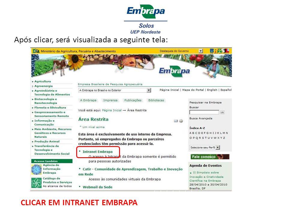 Após clicar em Intranet Embrapa, uma nova tela surgirá: CLICAR EM: Aplicação de solicitação de uma nova senha