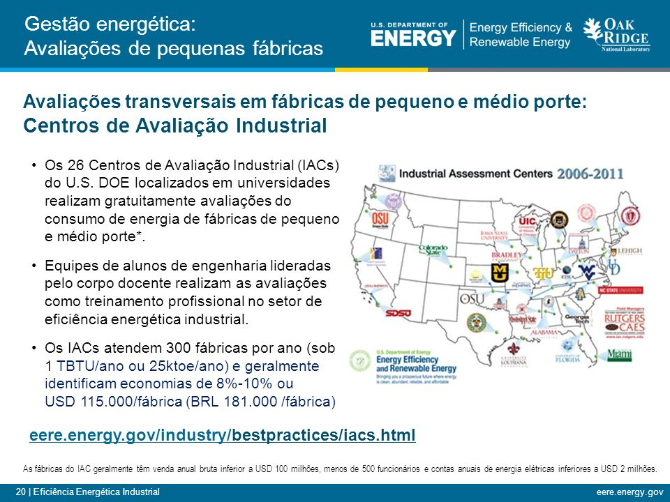 20 | Eficiência Energética Industrialeere.energy.gov Os 26 Centros de Avaliação Industrial (IACs) do U.S. DOE localizados em universidades realizam gr
