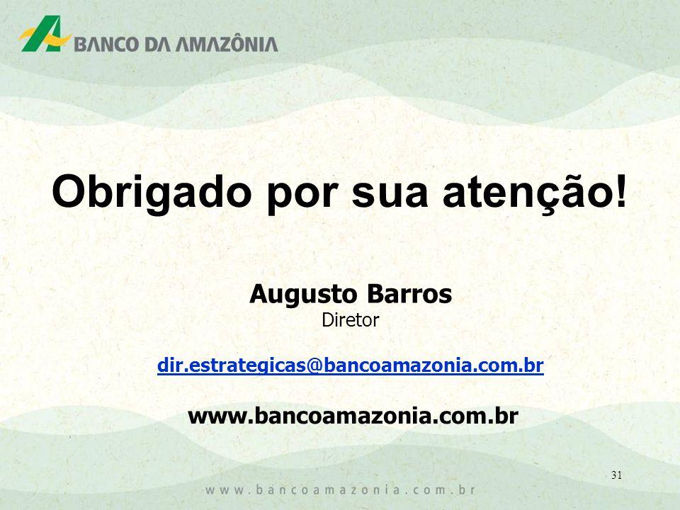31 Augusto Barros Diretor dir.estrategicas@bancoamazonia.com.br www.bancoamazonia.com.br Obrigado por sua atenção!