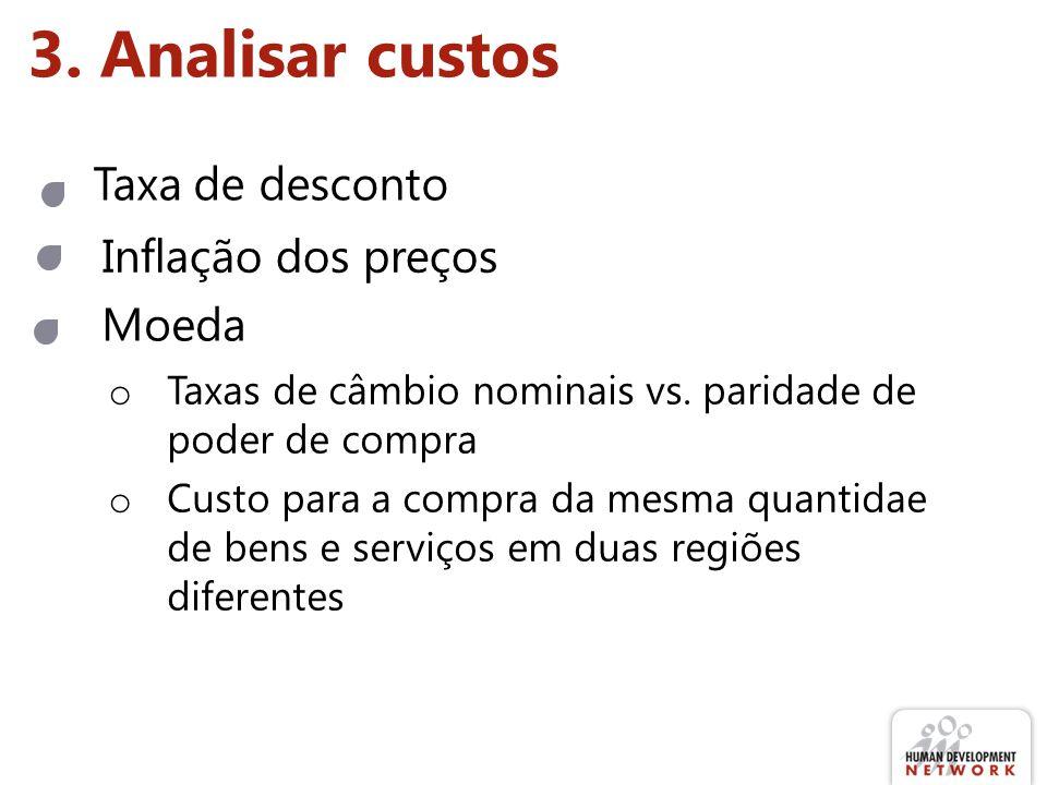 3.Analisar custos Taxa de desconto Inflação dos preços o Taxas de câmbio nominais vs.