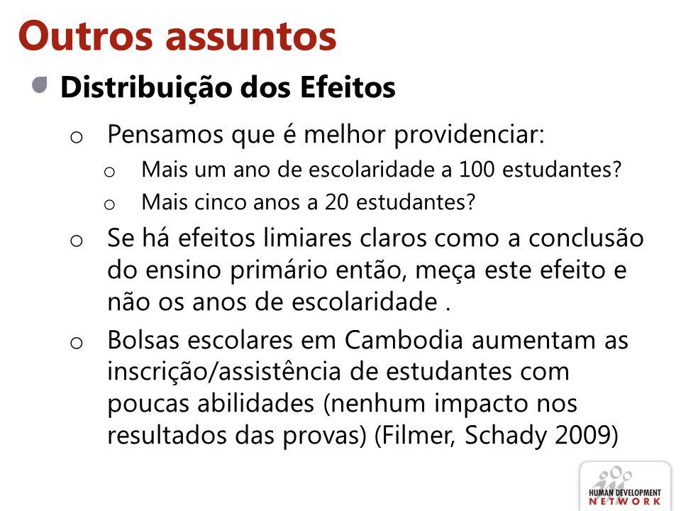 Outros assuntos Distribuição dos Efeitos o Pensamos que é melhor providenciar: o Mais um ano de escolaridade a 100 estudantes? o Mais cinco anos a 20