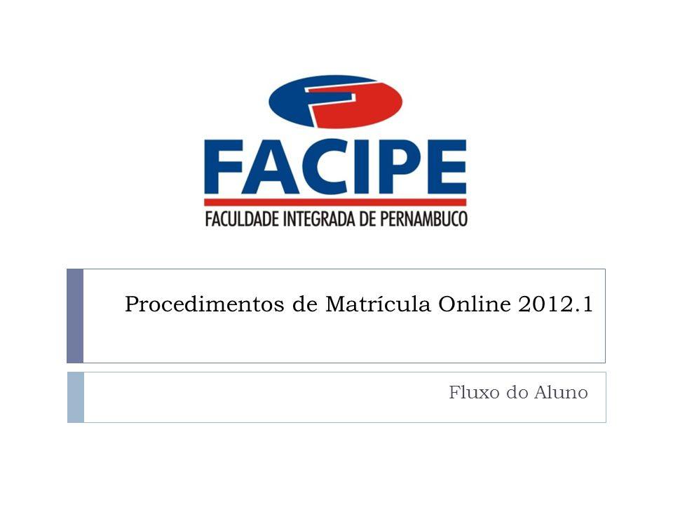Procedimentos de Matrícula Online 2012.1 Fluxo do Aluno