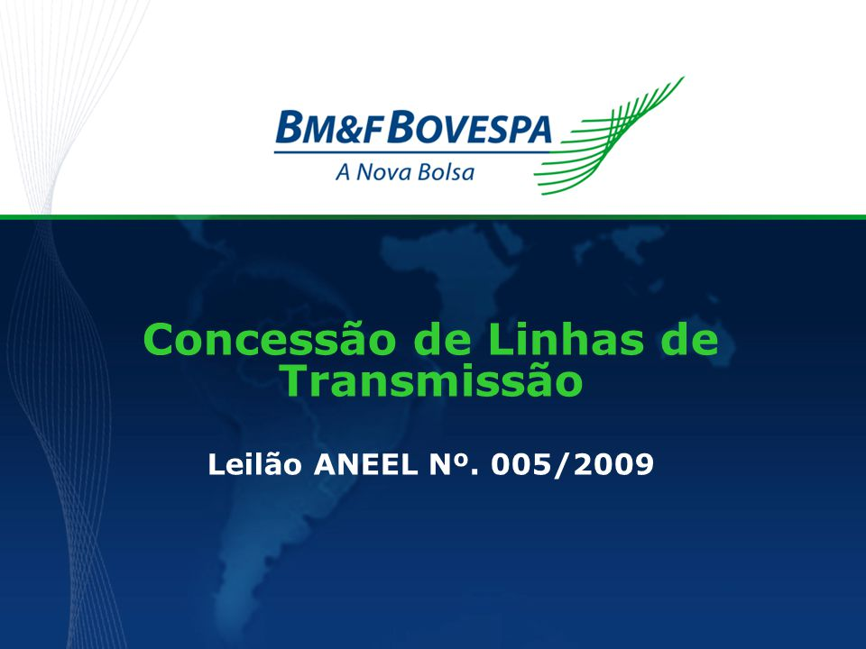 Cronograma – Principais Eventos EVENTOS DATADIA Aporte de Garantias de Proposta on-line pelo endereço leiloes@bmfbovespa.com.br para a BM&FBOVESPA De 23/11/2009 Até 25/11/2009 SEGUNDA TERÇA QUARTA Aporte de Garantias de Proposta sem certificação digital na BM&FBOVESPA em São Paulo – SP das 9h00 às 17h00 25/11/2009QUARTA Comunicação pela CEL, no site da ANEEL, dos aptos a participar do LEILÃO 26/11/2009QUINTA Sessão pública do LEILÃO às 10h no Prédio Bolsa do Rio - Rio de Janeiro – RJ 27/11/2009SEXTA Recebimento dos documentos para Habilitação das PROPONENTES vencedoras, das 9 às 14h na BM&FBOVESPA – São Paulo – SP 04/12/2009SEXTA Previsão para publicação do resultado da habilitação pela COMISSÃO 16/12/2009QUARTA Previsão para homologação do resultado do LEILÃO e adjudicação da concessão 20/01/2010QUARTA Pagamento dos emolumentos à BM&FBOVESPA até29/01/2010SEXTA