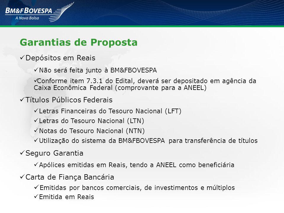 Garantias de Proposta Depósitos em Reais Não será feita junto à BM&FBOVESPA Conforme item 7.3.1 do Edital, deverá ser depositado em agência da Caixa E
