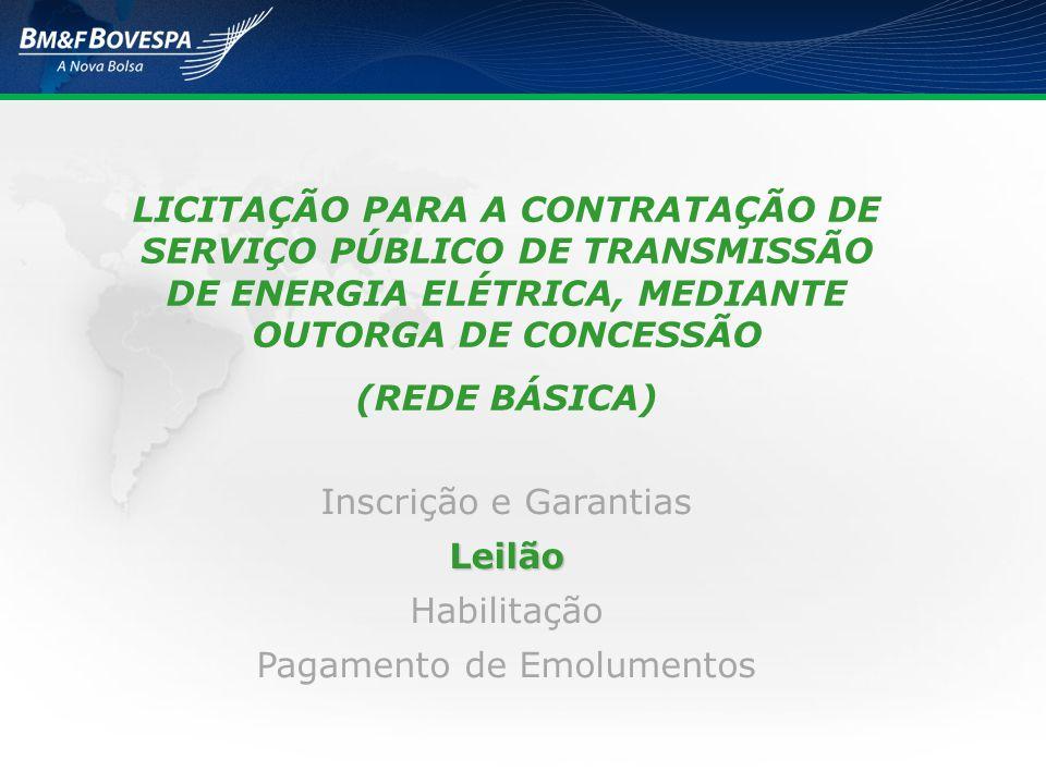 LICITAÇÃO PARA A CONTRATAÇÃO DE SERVIÇO PÚBLICO DE TRANSMISSÃO DE ENERGIA ELÉTRICA, MEDIANTE OUTORGA DE CONCESSÃO (REDE BÁSICA) Inscrição e GarantiasL