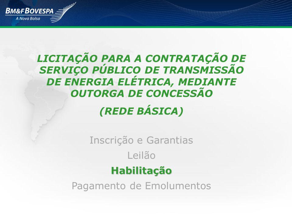 LICITAÇÃO PARA A CONTRATAÇÃO DE SERVIÇO PÚBLICO DE TRANSMISSÃO DE ENERGIA ELÉTRICA, MEDIANTE OUTORGA DE CONCESSÃO (REDE BÁSICA) Inscrição e Garantias