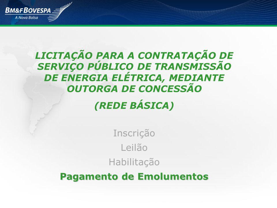LICITAÇÃO PARA A CONTRATAÇÃO DE SERVIÇO PÚBLICO DE TRANSMISSÃO DE ENERGIA ELÉTRICA, MEDIANTE OUTORGA DE CONCESSÃO (REDE BÁSICA) Inscrição Leilão Habil