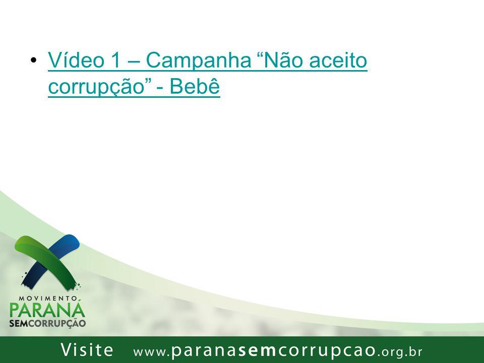 Encontro Movimento Paraná sem Corrupção Corrupção Índice de Percepção da Corrupção: 176 países: Brasil: 69º lugar.