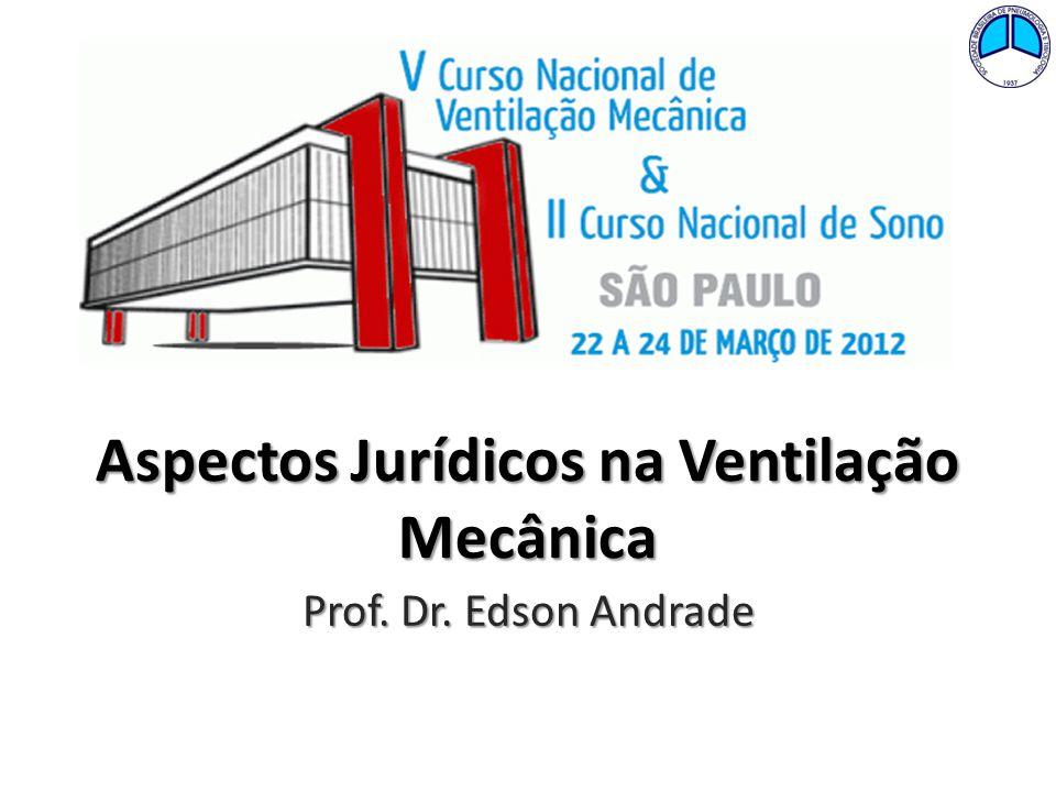 Aspectos Jurídicos na Ventilação Mecânica Prof. Dr. Edson Andrade