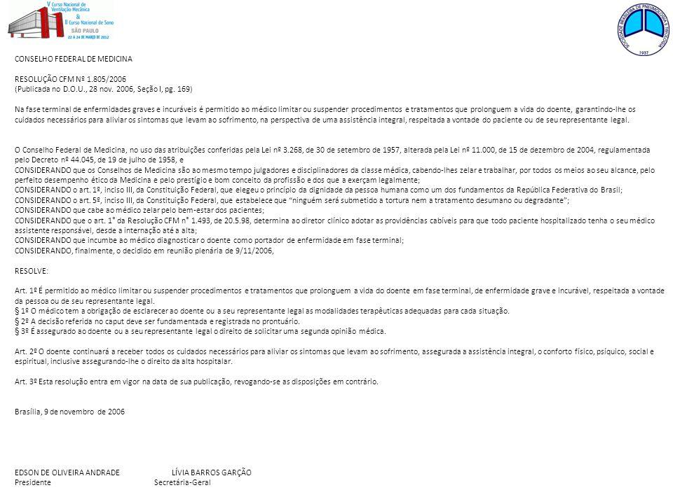 CONSELHO FEDERAL DE MEDICINA RESOLUÇÃO CFM Nº 1.805/2006 (Publicada no D.O.U., 28 nov. 2006, Seção I, pg. 169) Na fase terminal de enfermidades graves