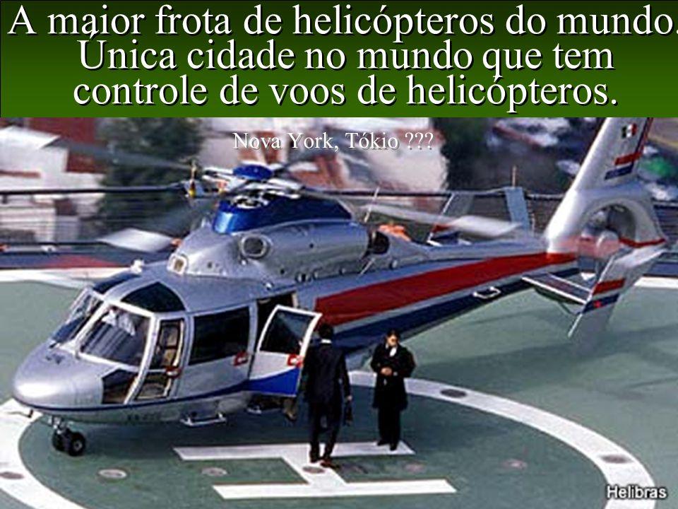 Levantamento Preparado por Harold McCardell - Consultor Financeiro - L L A I N V E S T I M E N T O S - t: (11) 3095-7073 | c: (11) 9982-0573 - f: (11) 3095-7071 - www.lla.com.br A maior frota de helicópteros do mundo.