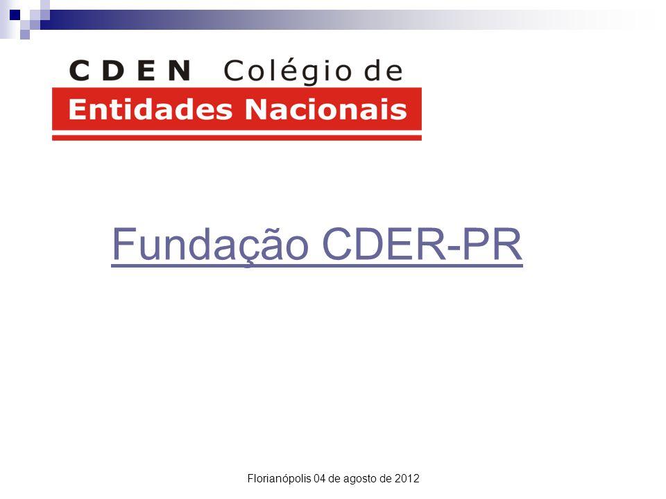 Fundação CDER-PR Florianópolis 04 de agosto de 2012