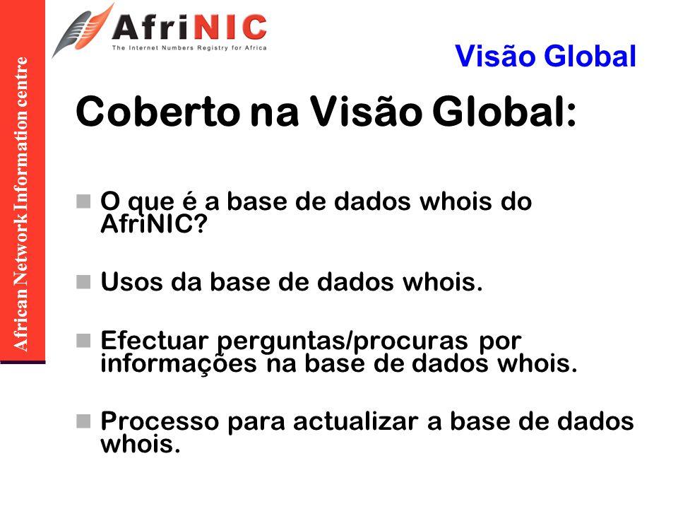 African Network Information centre O que é a base de dados whois do AfriNIC.
