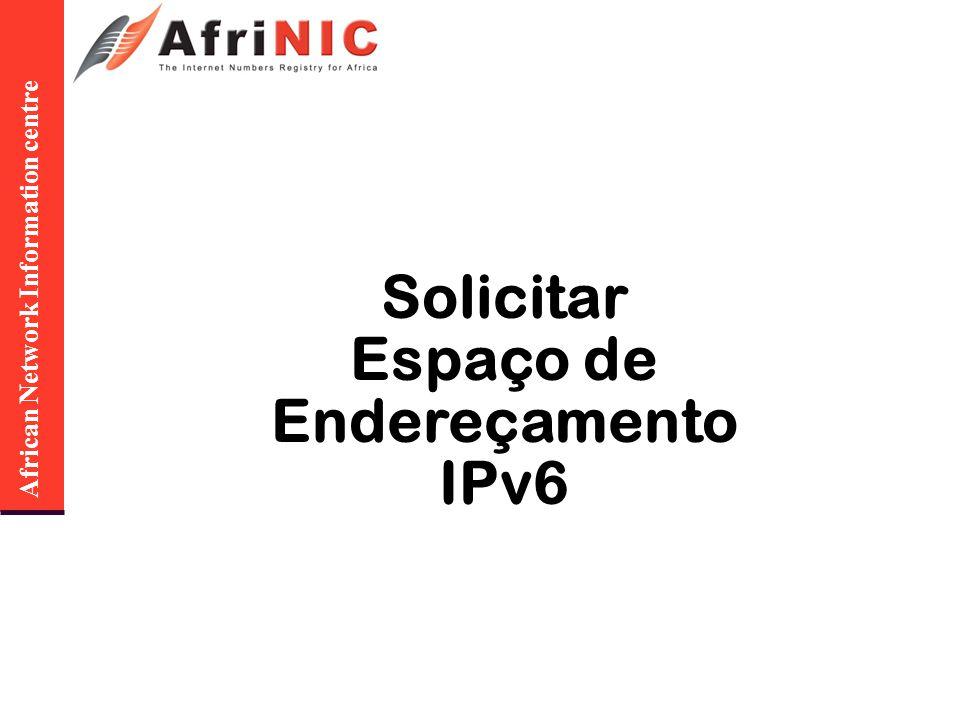 African Network Information centre Solicitar Espaço de Endereçamento IPv6