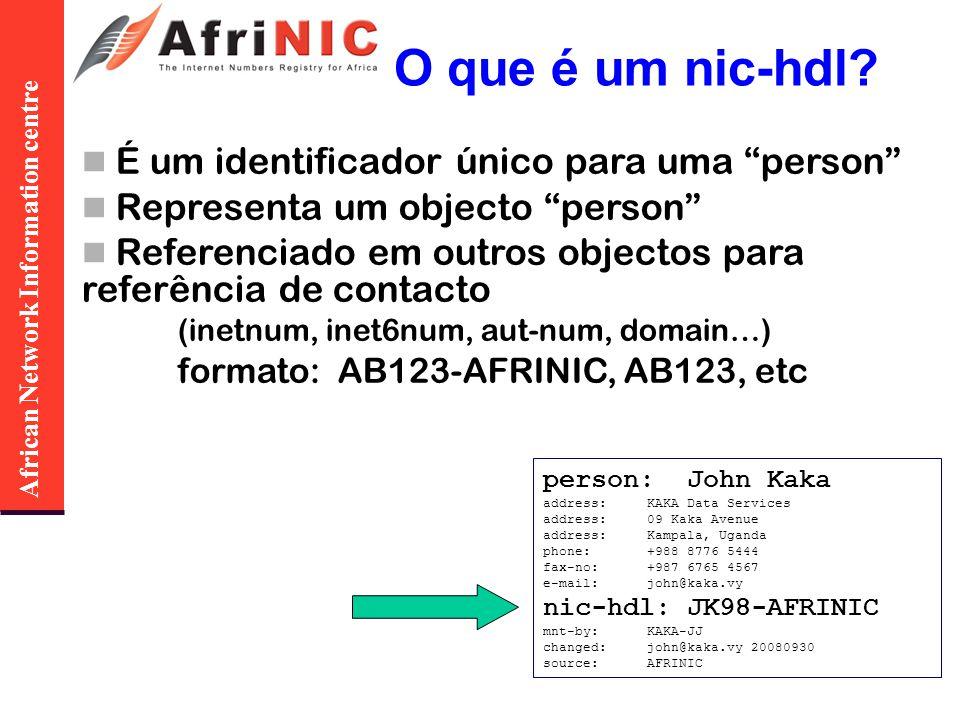 African Network Information centre Combinar modificadores numa pesquisa única Exemplos: whois -h whois.afrinic.net -r -M 196.10.0.0/17 devolve todas as atribuições e sub-alocações debaixo de 196.10.0.0/17 (e omite qualquer informação de contactos associada) whois -h whois.afrinic.net -r -d 196.0.0.0/16 devolve todos os objectos domain debaixo de uma certa alocação.