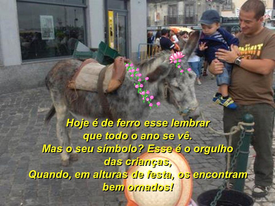 Poetas, escritores e tantos mais acolheu, Mas só a conhecem por Cacilhas - Terra dos burros!