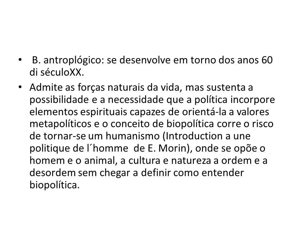 B. antroplógico: se desenvolve em torno dos anos 60 di séculoXX.