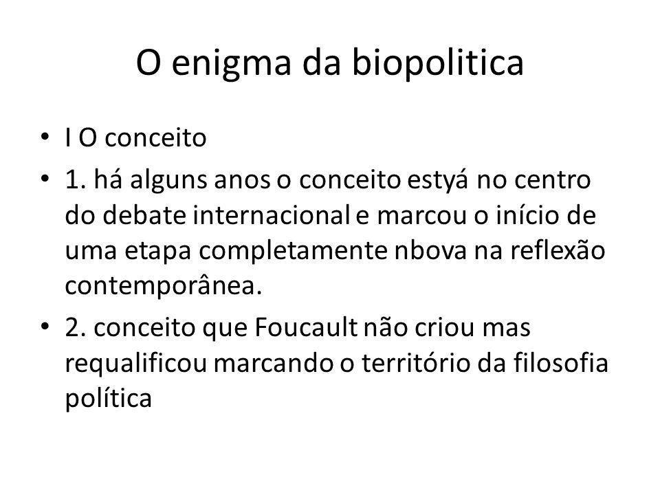 O enigma da biopolitica I O conceito 1.