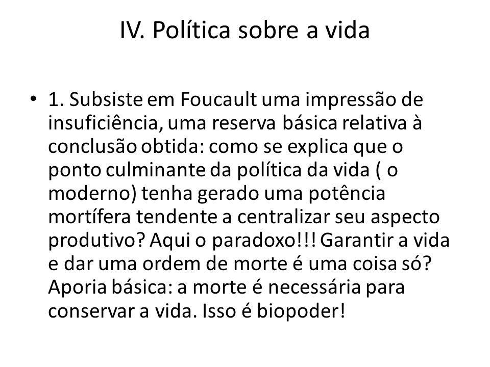 IV. Política sobre a vida 1.