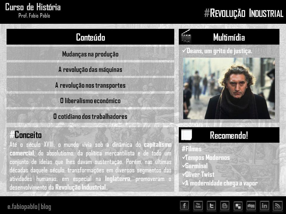 e.fabiopablo | blog Curso de História Prof. Fabio Pablo #R EVOLUÇÃO I NDUSTRIAL Deans, um grito de justiça. Multimídia #Filmes Tempos Modernos Germina