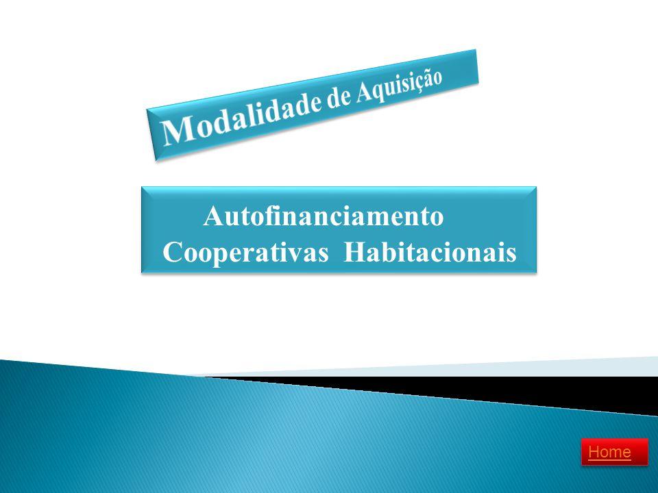 Autofinanciamento Cooperativas Habitacionais Autofinanciamento Cooperativas Habitacionais Home