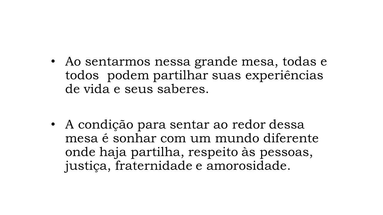 Essa grande mesa tem quatro pés que lhe dão sustentação: -o primeiro pé é a educação popular baseada no pensamento de Paulo Freire.