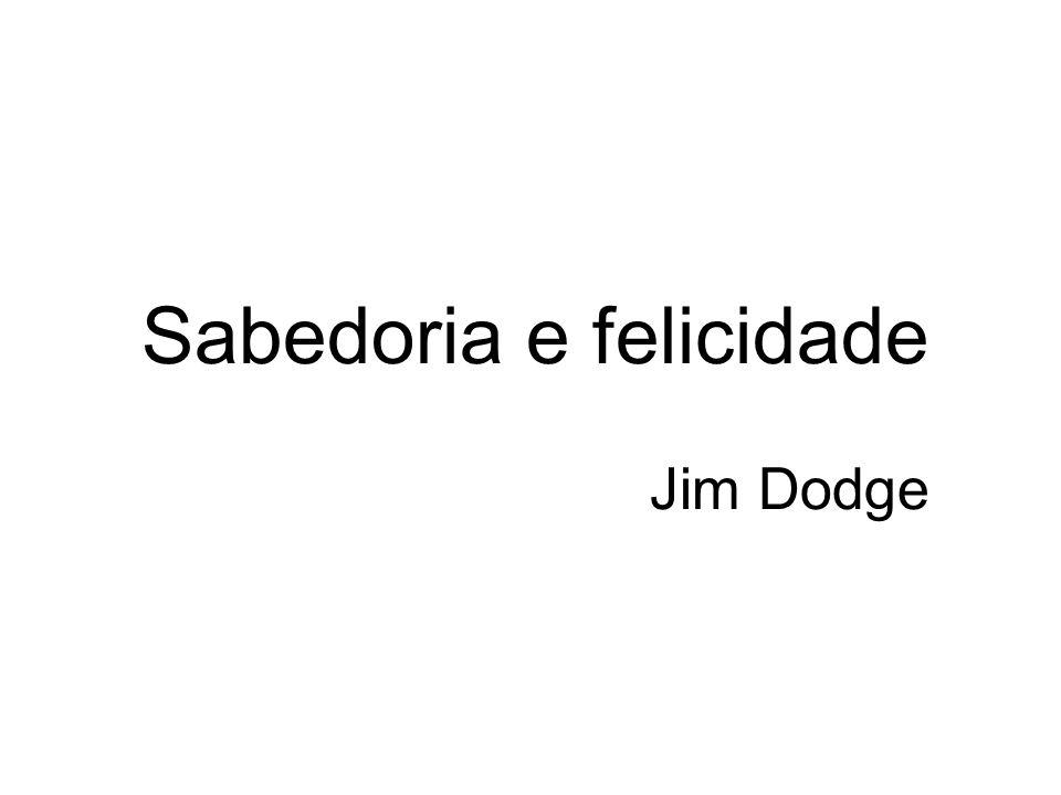 Sabedoria e felicidade Jim Dodge