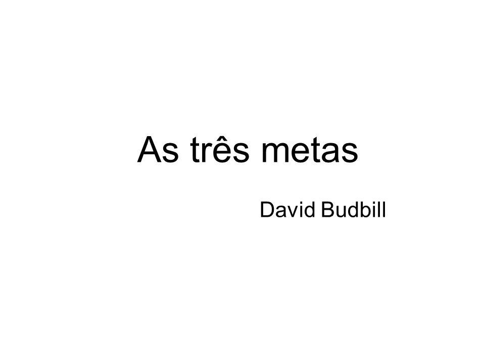 As três metas David Budbill