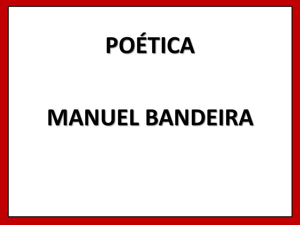 POÉTICA MANUEL BANDEIRA