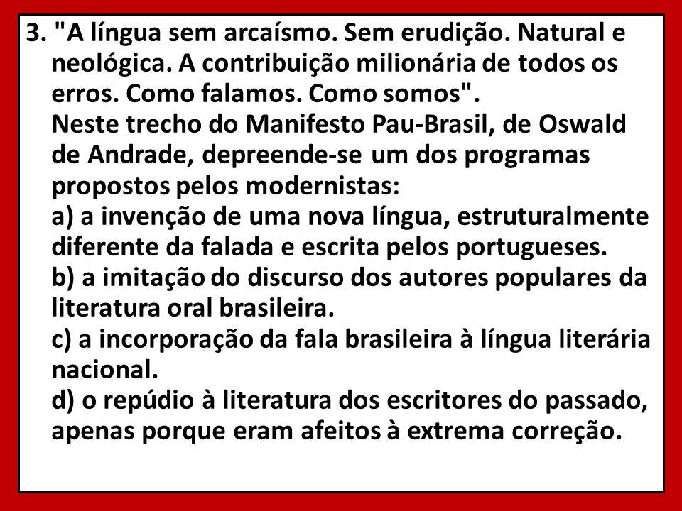 3. A língua sem arcaísmo. Sem erudição. Natural e neológica.