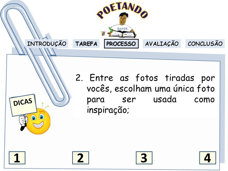 INTRODUÇÃO TAREFA PROCESSO AVALIAÇÃO CONCLUSÃO 3.Declamar o poema.