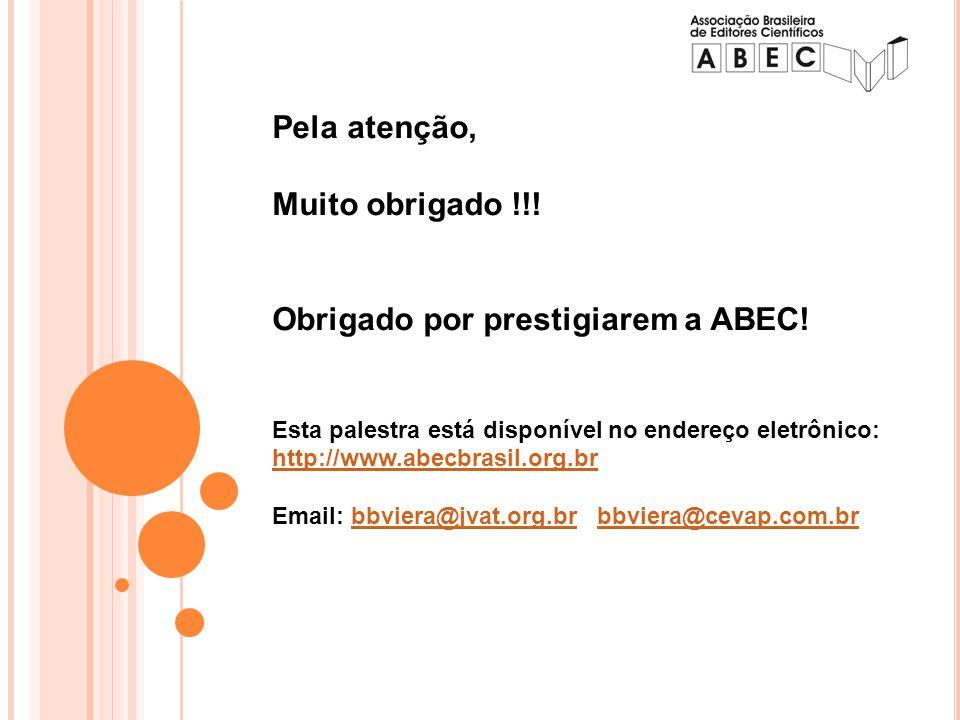 Pela atenção, Muito obrigado !!! Obrigado por prestigiarem a ABEC! Esta palestra está disponível no endereço eletrônico: http://www.abecbrasil.org.br