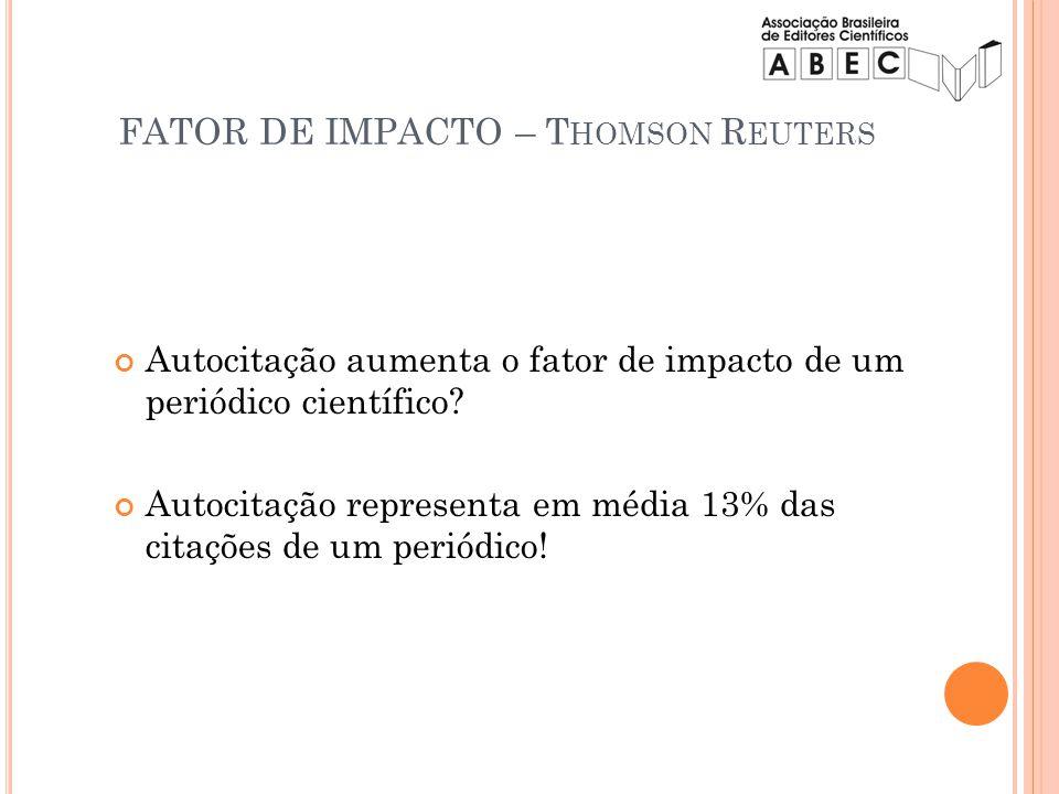 Autocitação aumenta o fator de impacto de um periódico científico? Autocitação representa em média 13% das citações de um periódico! FATOR DE IMPACTO