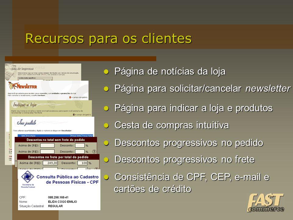 Recursos para os clientes Cesta de compras intuitiva Cesta de compras intuitiva Descontos progressivos no frete Descontos progressivos no frete Descon