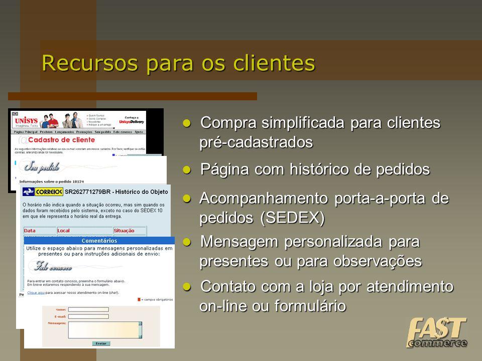 Recursos para os clientes Página com histórico de pedidos Página com histórico de pedidos Compra simplificada para clientes Compra simplificada para c