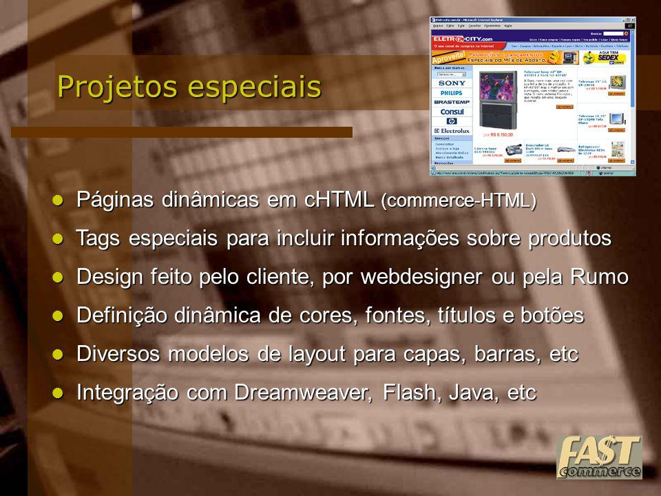 Projetos especiais Páginas dinâmicas em cHTML (commerce-HTML) Páginas dinâmicas em cHTML (commerce-HTML) Tags especiais para incluir informações sobre