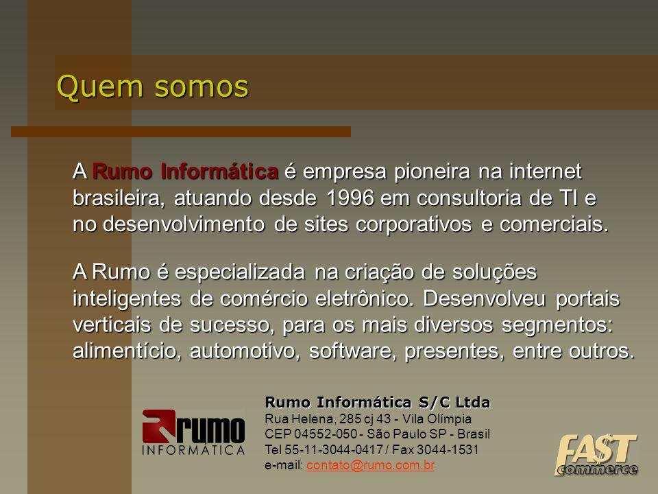 Quem somos Rumo Informática S/C Ltda Rua Helena, 285 cj 43 - Vila Olímpia CEP 04552-050 - São Paulo SP - Brasil Tel 55-11-3044-0417 / Fax 3044-1531 e-