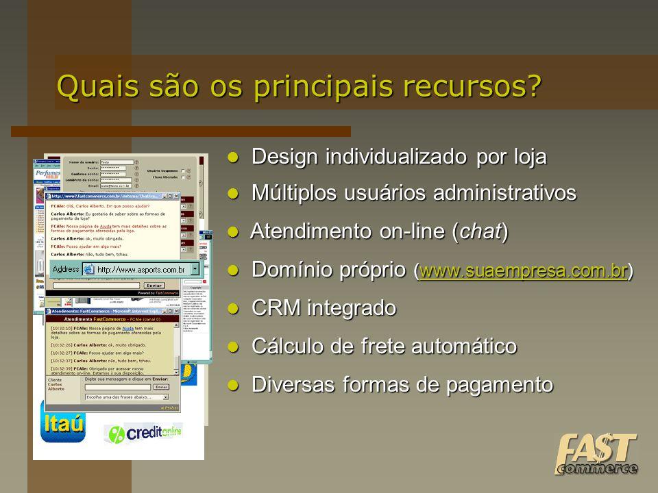 Quais são os principais recursos? Design individualizado por loja Design individualizado por loja Múltiplos usuários administrativos Múltiplos usuário